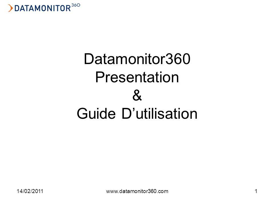 14/02/2011www.datamonitor360.com1 Datamonitor360 Presentation & Guide Dutilisation