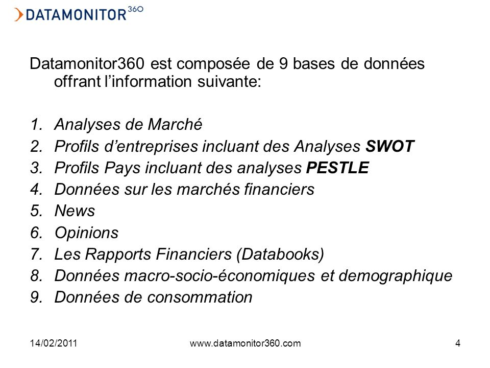 14/02/2011www.datamonitor360.com15 Comment trouver lInformation.