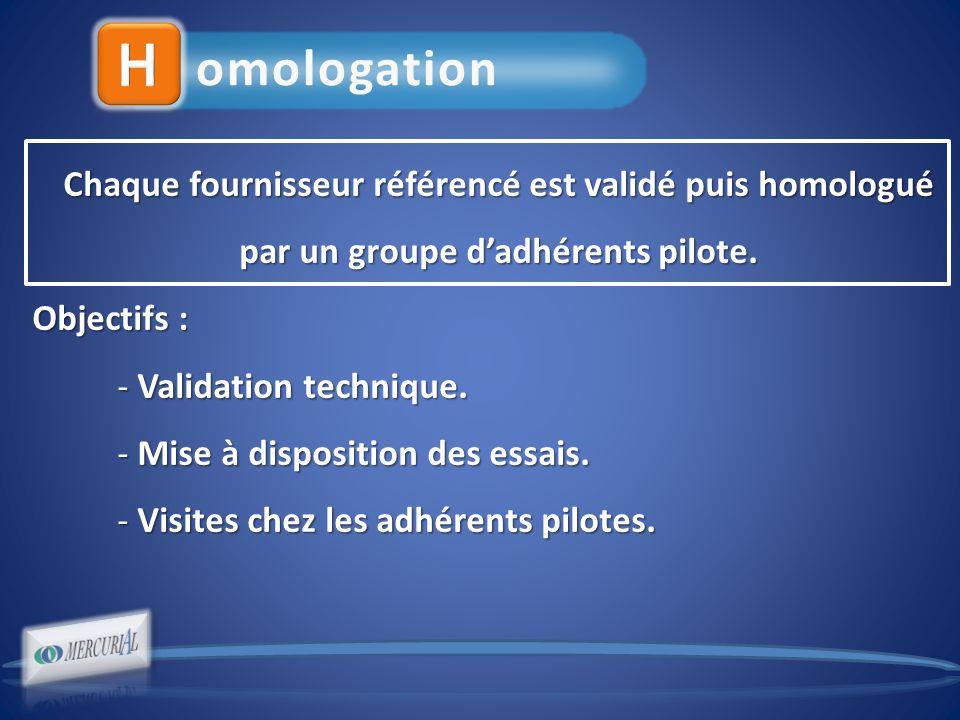 Chaque fournisseur référencé est validé puis homologué par un groupe dadhérents pilote.