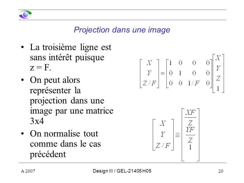 A 200720Design III / GEL-21405 H05 Projection dans une image La troisième ligne est sans intérêt puisque z = F.