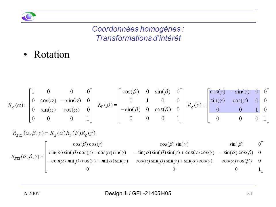 A 200721Design III / GEL-21405 H05 Coordonnées homogènes : Transformations dintérêt Rotation