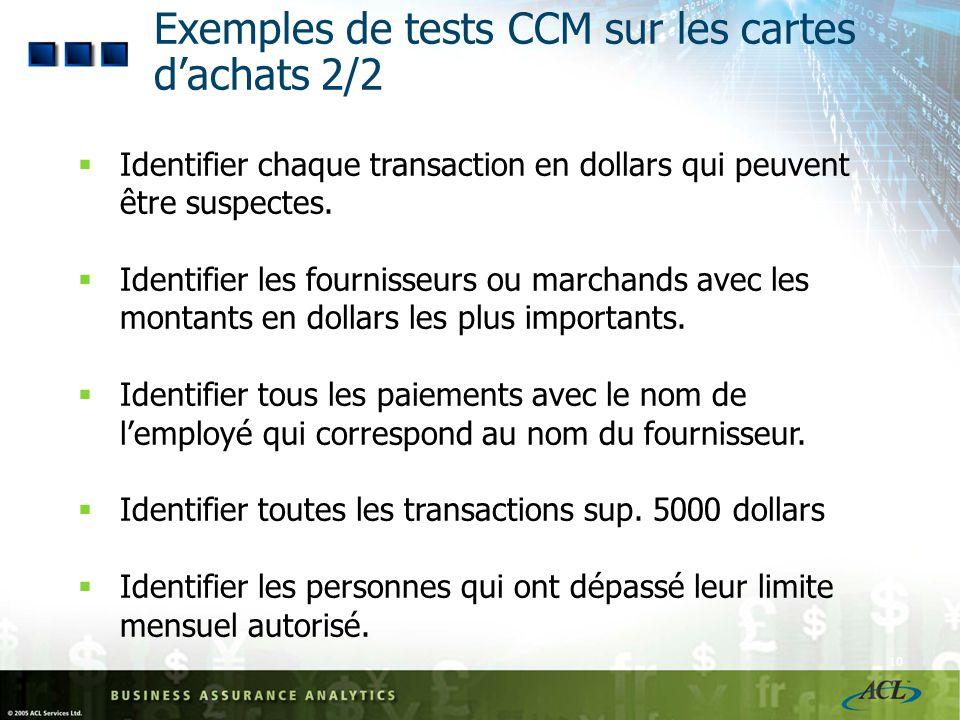 9 Exemples de tests CCM sur les cartes dachats 1/2 Qualité des données – identifier les blancs ou les données invalides. Identifier les changements da