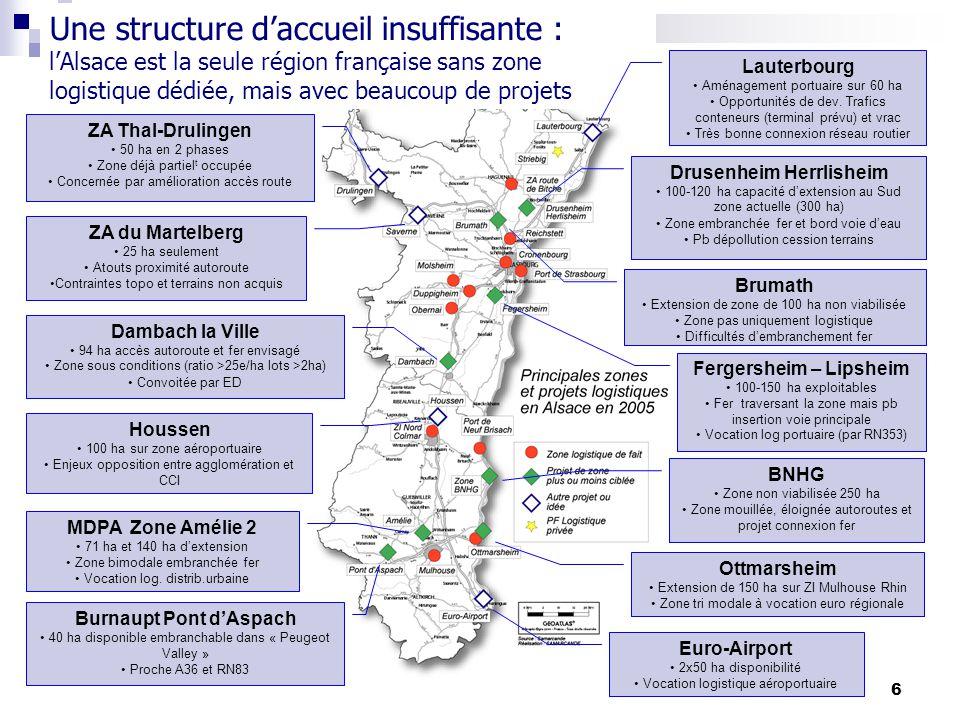 6 Une structure daccueil insuffisante : lAlsace est la seule région française sans zone logistique dédiée, mais avec beaucoup de projets ZA Thal-Druli
