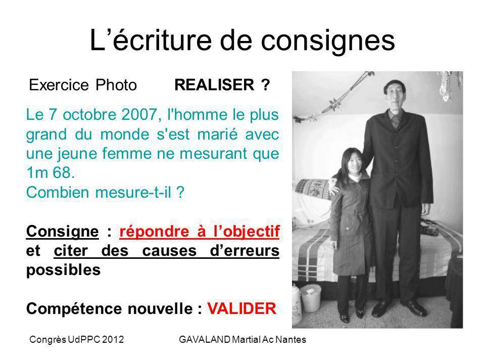Congrès UdPPC 2012GAVALAND Martial Ac Nantes Lécriture de consignes Exercice Photo REALISER Le 7 octobre 2007, l'homme le plus grand du monde s'est ma