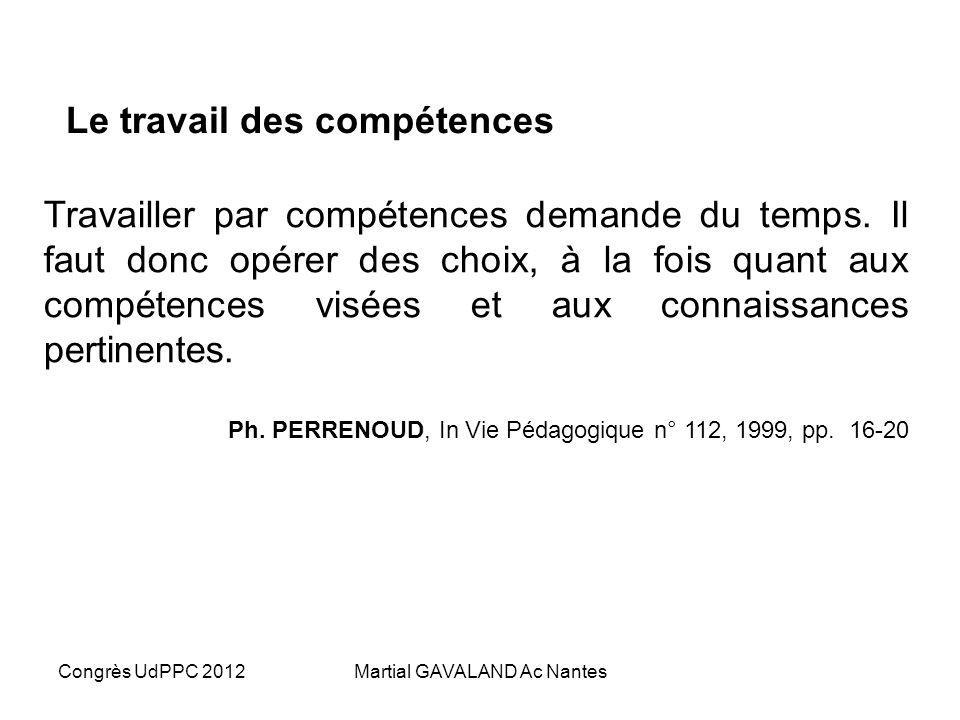 Congrès UdPPC 2012Martial GAVALAND Ac Nantes Le travail des compétences Travailler par compétences demande du temps.