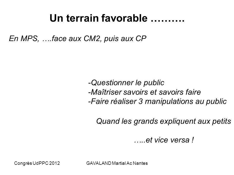 Congrès UdPPC 2012GAVALAND Martial Ac Nantes 4- Quel cadre pour lévaluation des compétences ? MPS – TPE – TS Spécialité Situation problème Didactique