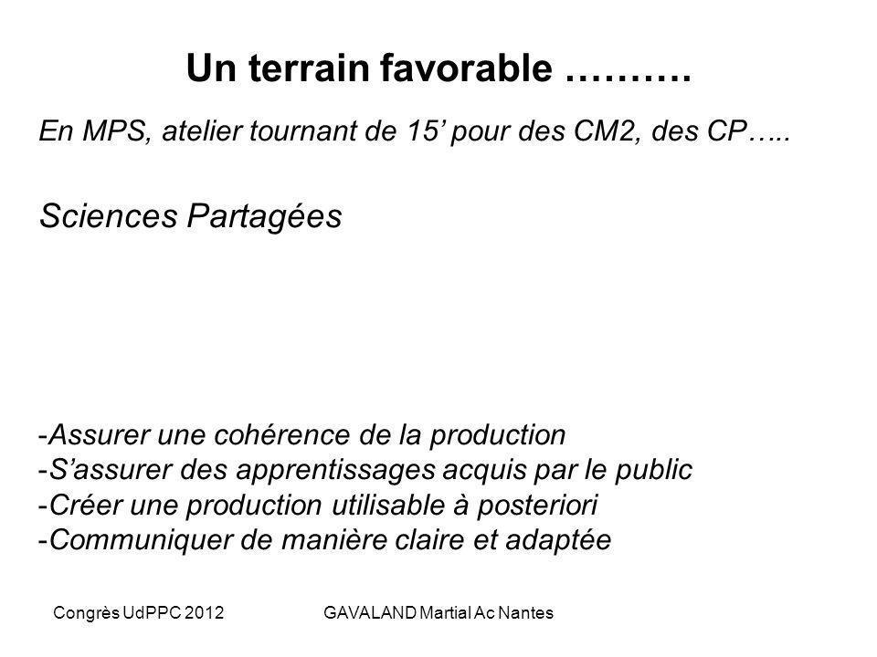 Congrès UdPPC 2012GAVALAND Martial Ac Nantes Un terrain favorable ………. En MPS, ….face aux CM2, puis aux CP Quand les grands expliquent aux petits …..e