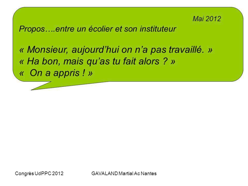 Congrès UdPPC 2012GAVALAND Martial Ac Nantes En MPS, atelier tournant de 15 pour des CM2, des CP….. Sciences Partagées -Assurer une cohérence de la pr