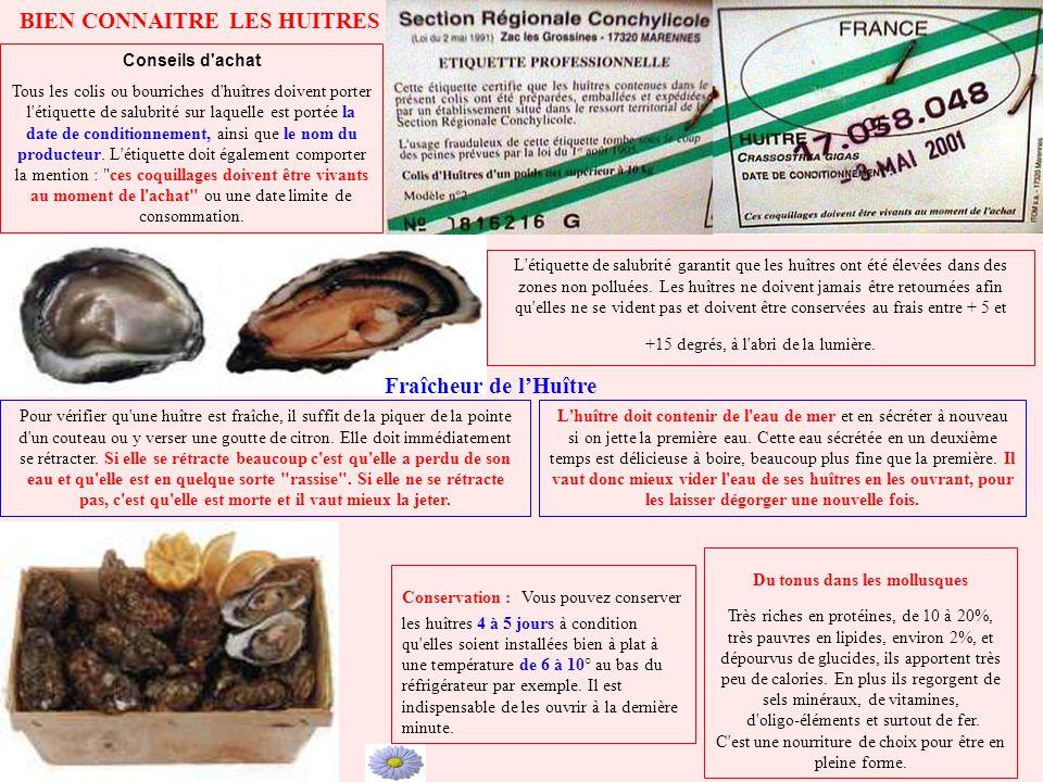 BIEN CONNAITRE LES HUITRES Conseils d'achat Tous les colis ou bourriches d'huîtres doivent porter l'étiquette de salubrité sur laquelle est portée la
