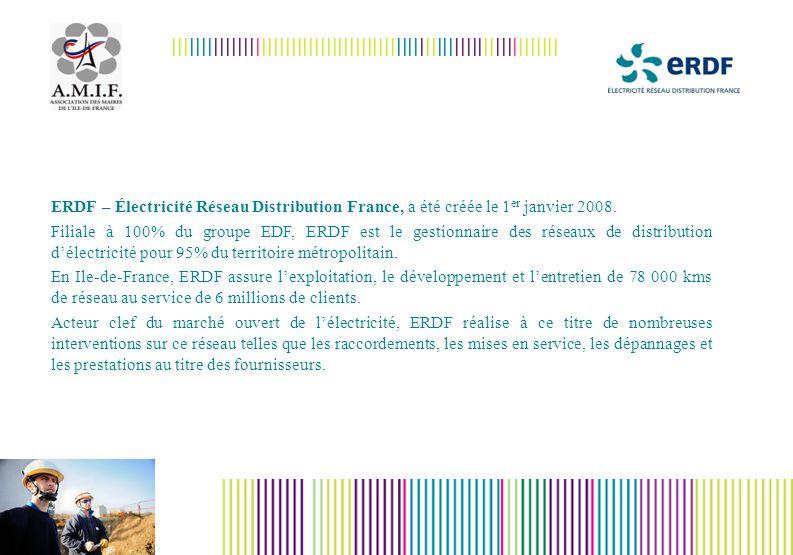 ERDF – Électricité Réseau Distribution France, a été créée le 1 er janvier 2008.