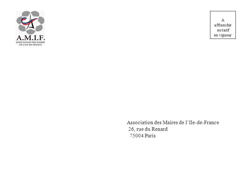 Association des Maires de lIle-de-France 26, rue du Renard 75004 Paris A affranchir au tarif en vigueur