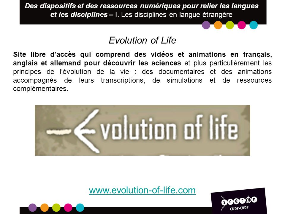 Evolution of Life Site libre daccès qui comprend des vidéos et animations en français, anglais et allemand pour découvrir les sciences et plus particu
