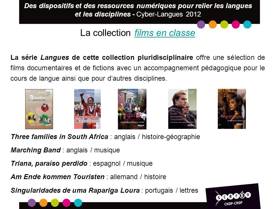La collection films en classefilms en classe La série Langues de cette collection pluridisciplinaire offre une sélection de films documentaires et de
