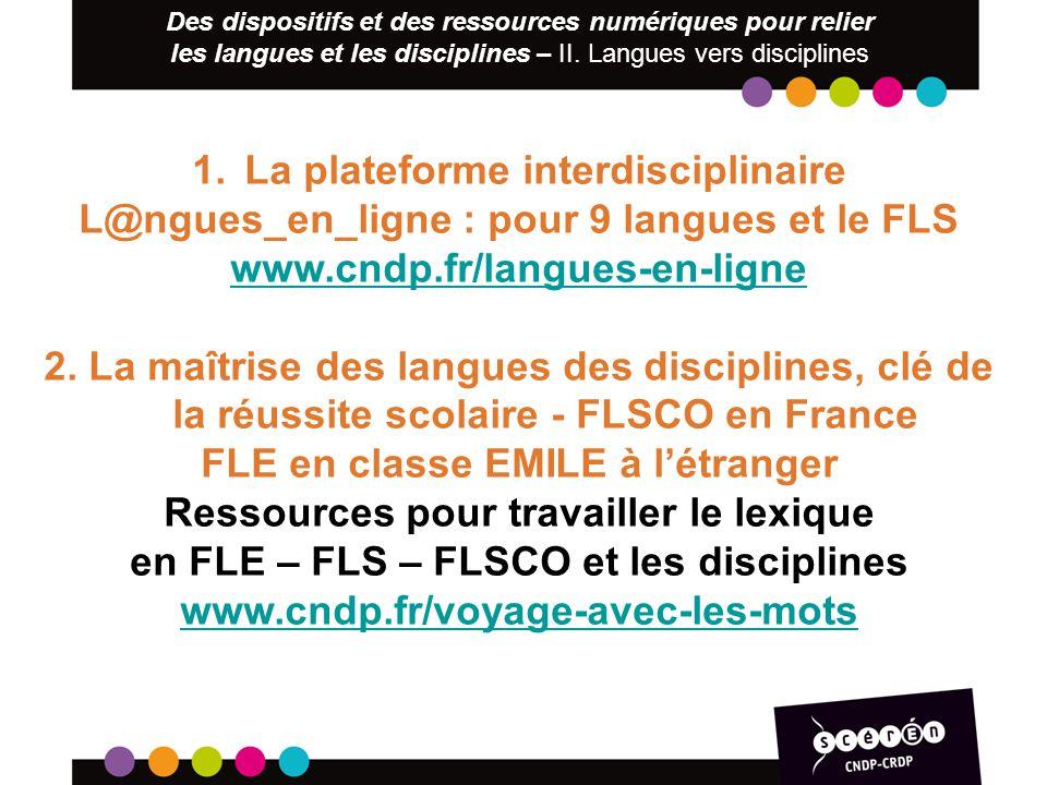 Des dispositifs et des ressources numériques pour relier les langues et les disciplines – II. Langues vers disciplines 1.La plateforme interdisciplina