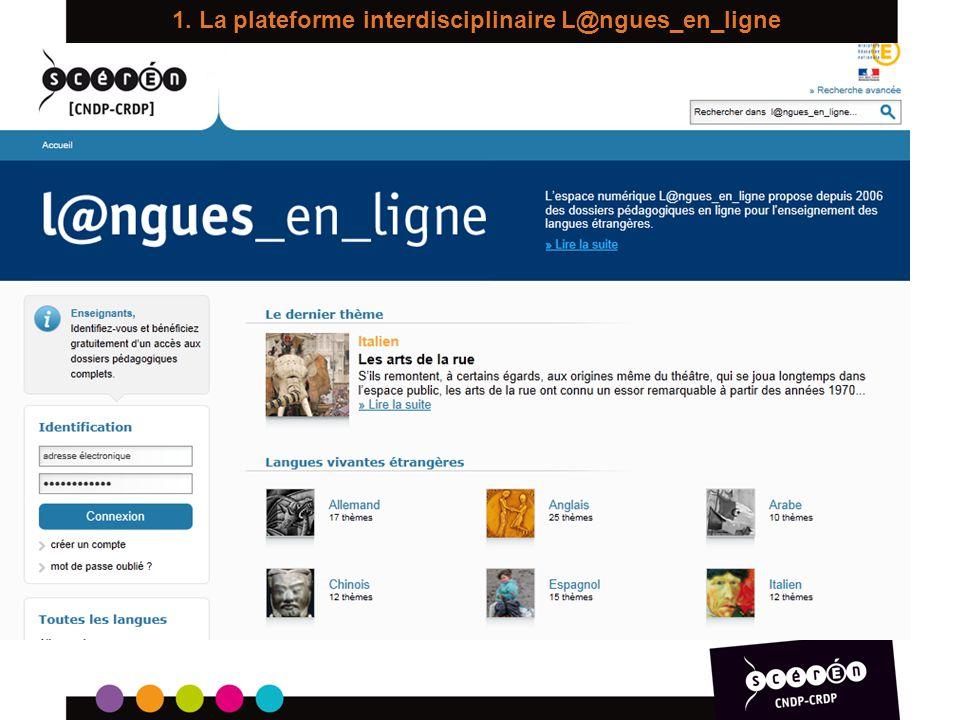 1. La plateforme interdisciplinaire L@ngues_en_ligne www.cndp.fr/langues-en-ligne