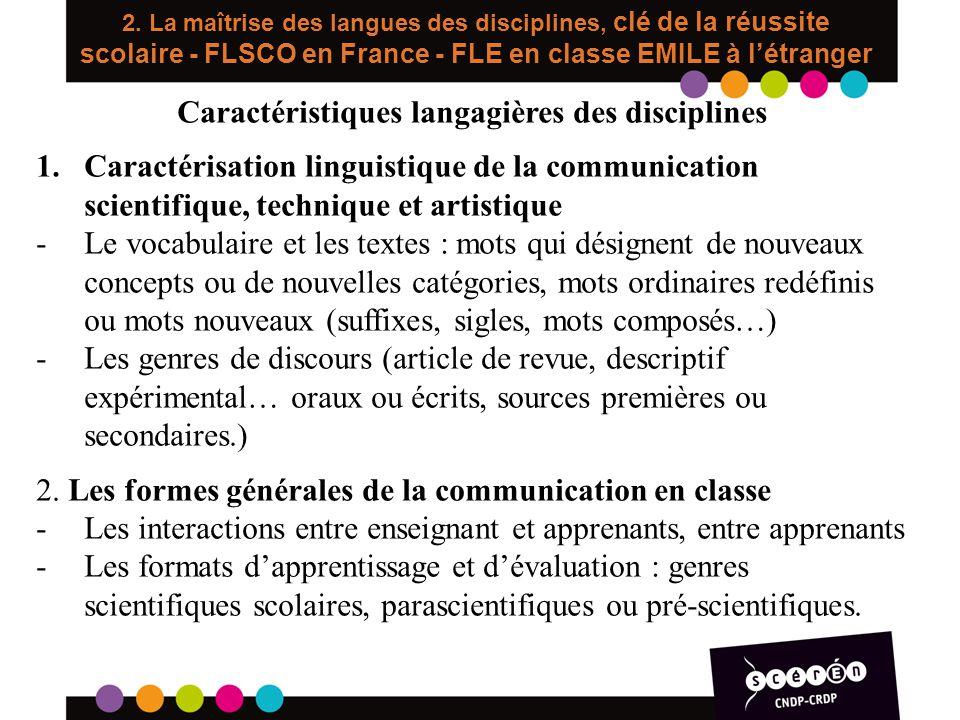2. La maîtrise des langues des disciplines, clé de la réussite scolaire - FLSCO en France - FLE en classe EMILE à létranger Caractéristiques langagièr