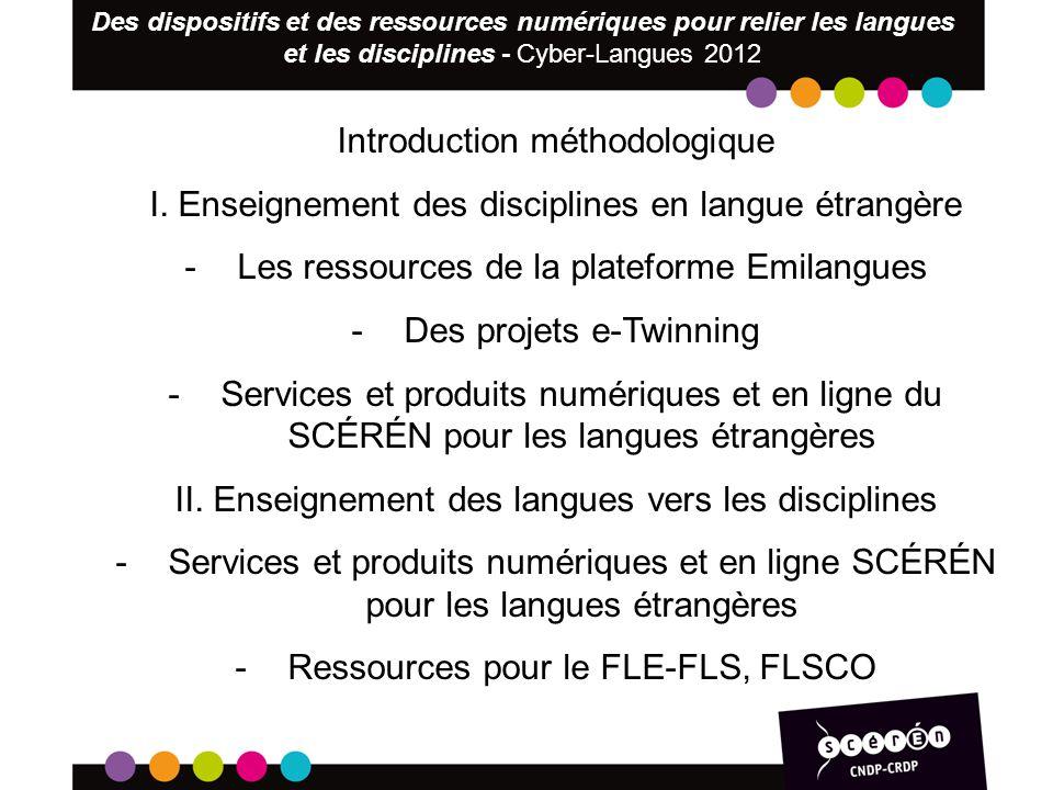 Introduction méthodologique I. Enseignement des disciplines en langue étrangère -Les ressources de la plateforme Emilangues -Des projets e-Twinning -S
