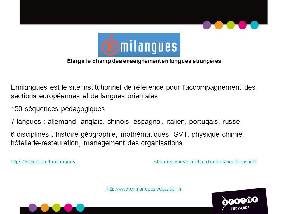 Élargir le champ des enseignement en langues étrangères Émilangues est le site institutionnel de référence pour laccompagnement des sections européenn