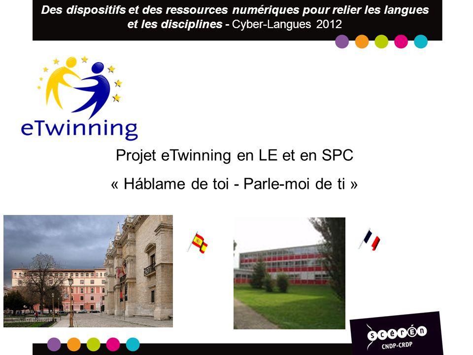 Projet eTwinning en LE et en SPC « Háblame de toi - Parle-moi de ti » Des dispositifs et des ressources numériques pour relier les langues et les disc