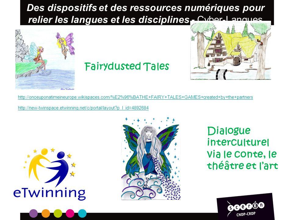 Fairydusted Tales Des dispositifs et des ressources numériques pour relier les langues et les disciplines - Cyber-Langues 2012 http://onceuponatimeine