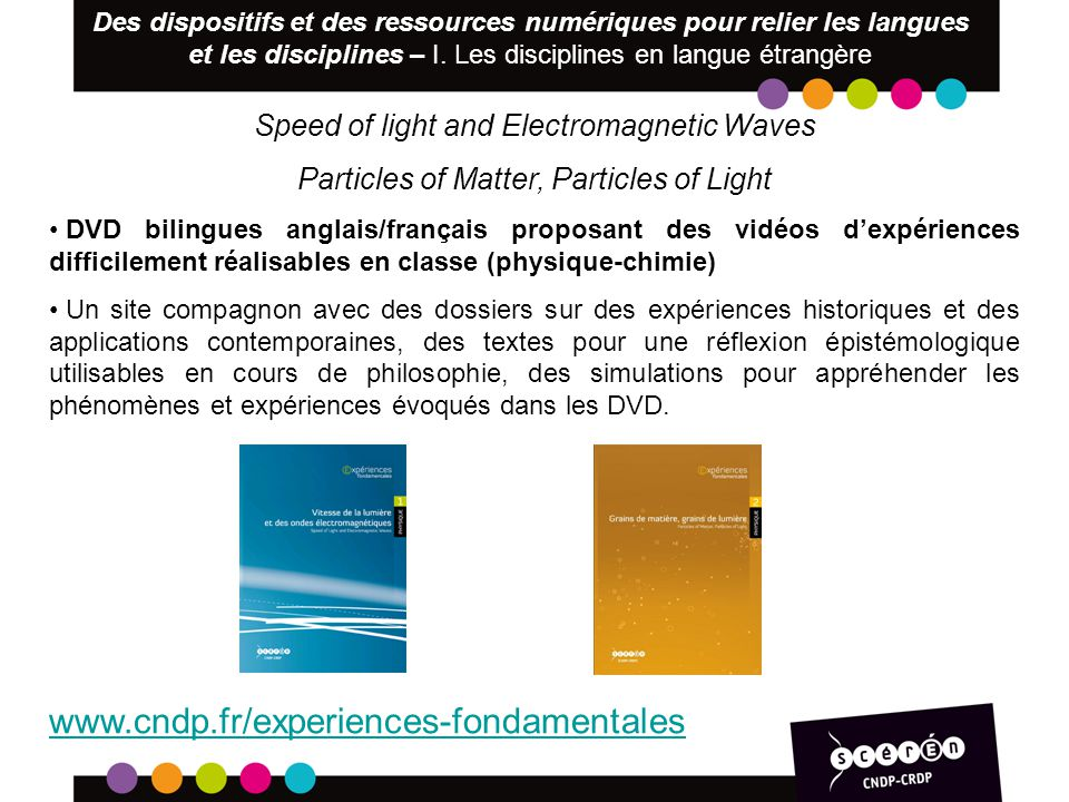 Speed of light and Electromagnetic Waves Particles of Matter, Particles of Light DVD bilingues anglais/français proposant des vidéos dexpériences diff