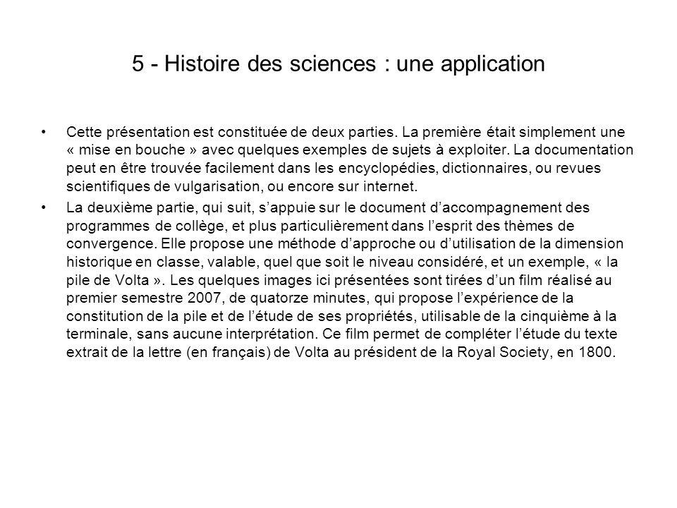 5 - Histoire des sciences : une application Cette présentation est constituée de deux parties. La première était simplement une « mise en bouche » ave