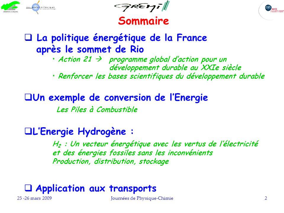 25 -26 mars 2009Journées de Physique-Chimie2 Sommaire La politique énergétique de la France après le sommet de Rio Action 21 programme global daction
