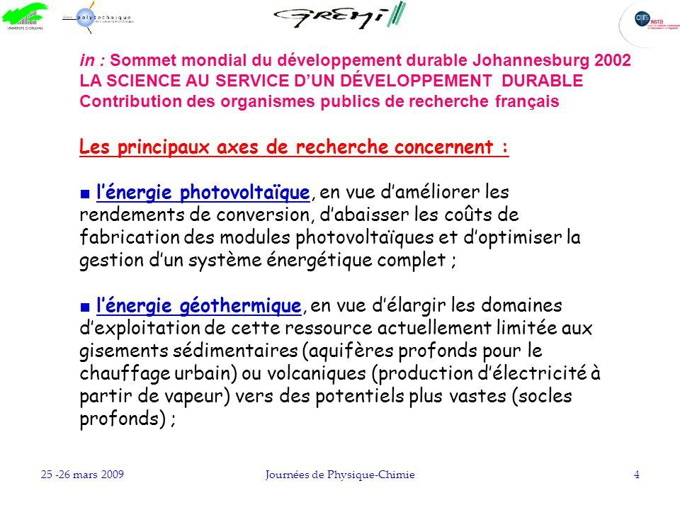 25 -26 mars 2009Journées de Physique-Chimie4 Les principaux axes de recherche concernent : lénergie photovoltaïque, en vue daméliorer les rendements d