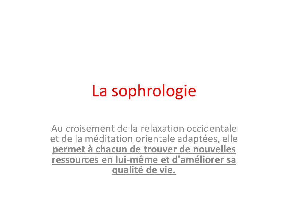 La sophrologie La sophrologie se définit comme une technique de relaxation évoluée et adaptatée aux cas particuliers, mise à la disposition du public.