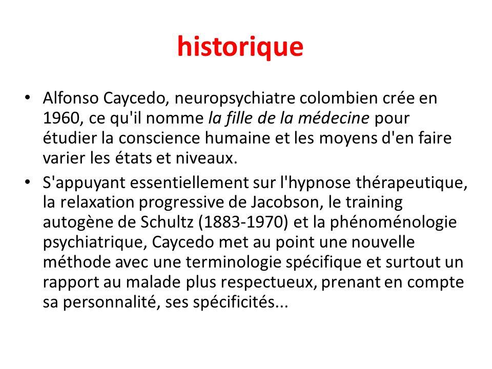 historique Alfonso Caycedo, neuropsychiatre colombien crée en 1960, ce qu'il nomme la fille de la médecine pour étudier la conscience humaine et les m