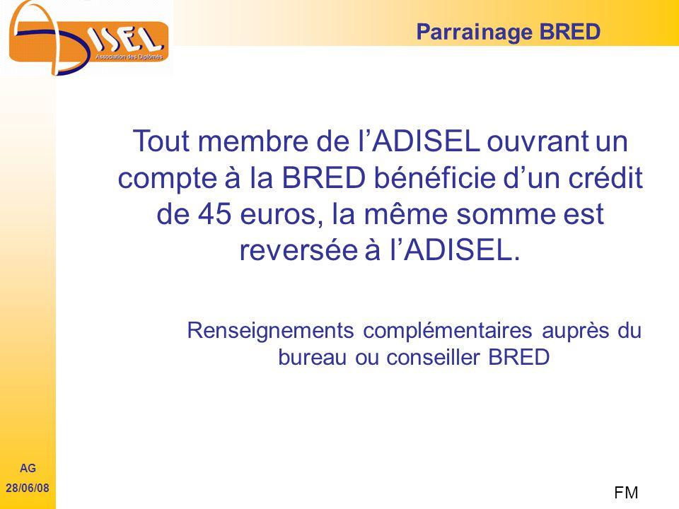 Tout membre de lADISEL ouvrant un compte à la BRED bénéficie dun crédit de 45 euros, la même somme est reversée à lADISEL.