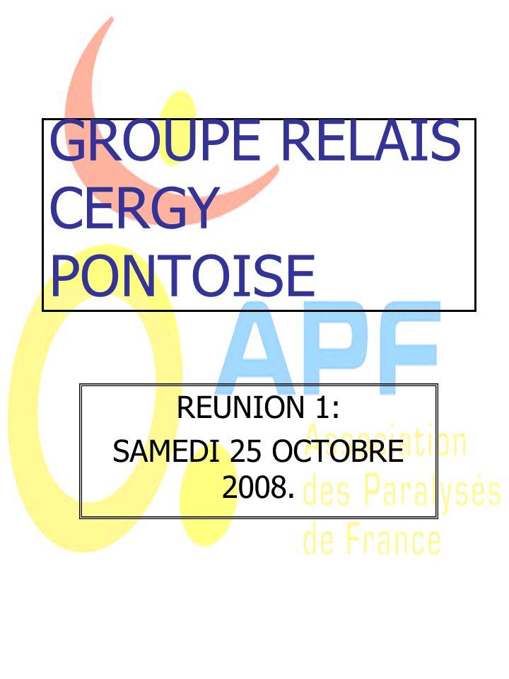 GROUPE RELAIS CERGY PONTOISE REUNION 1: SAMEDI 25 OCTOBRE 2008.