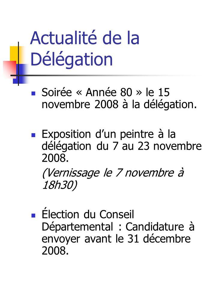 Actualité de la Délégation Soirée « Année 80 » le 15 novembre 2008 à la délégation.