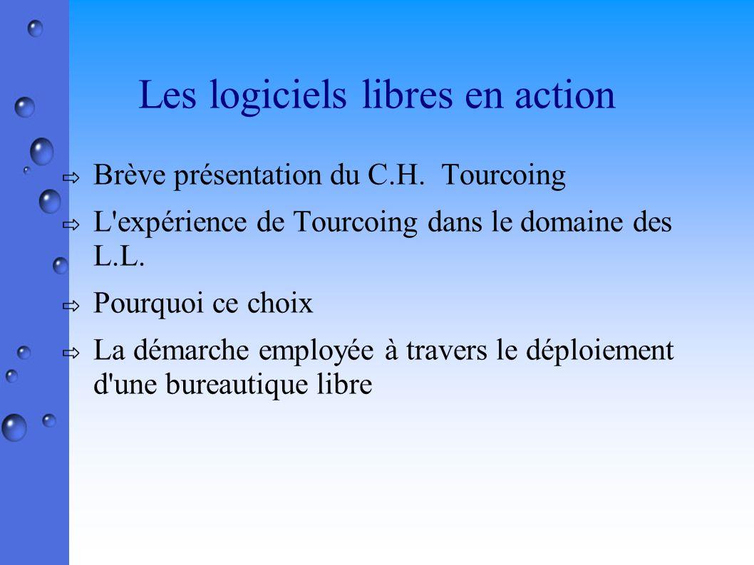 Les logiciels libres en action Brève présentation du C.H.