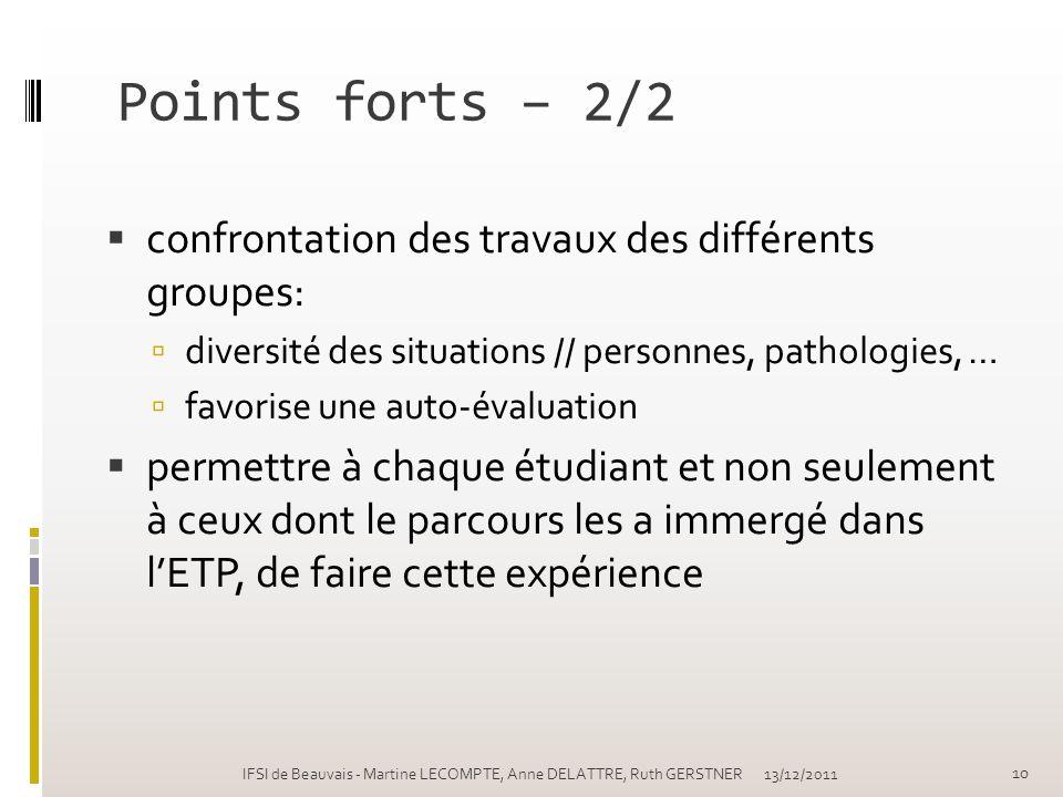 Points forts – 2/2 confrontation des travaux des différents groupes: diversité des situations // personnes, pathologies, … favorise une auto-évaluatio