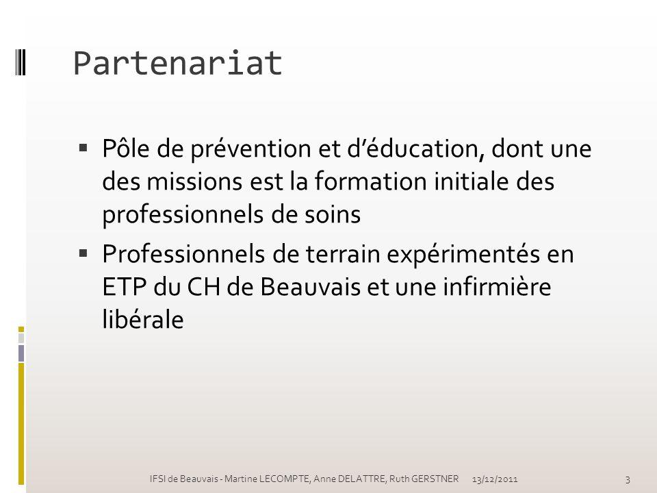 Partenariat Pôle de prévention et déducation, dont une des missions est la formation initiale des professionnels de soins Professionnels de terrain ex