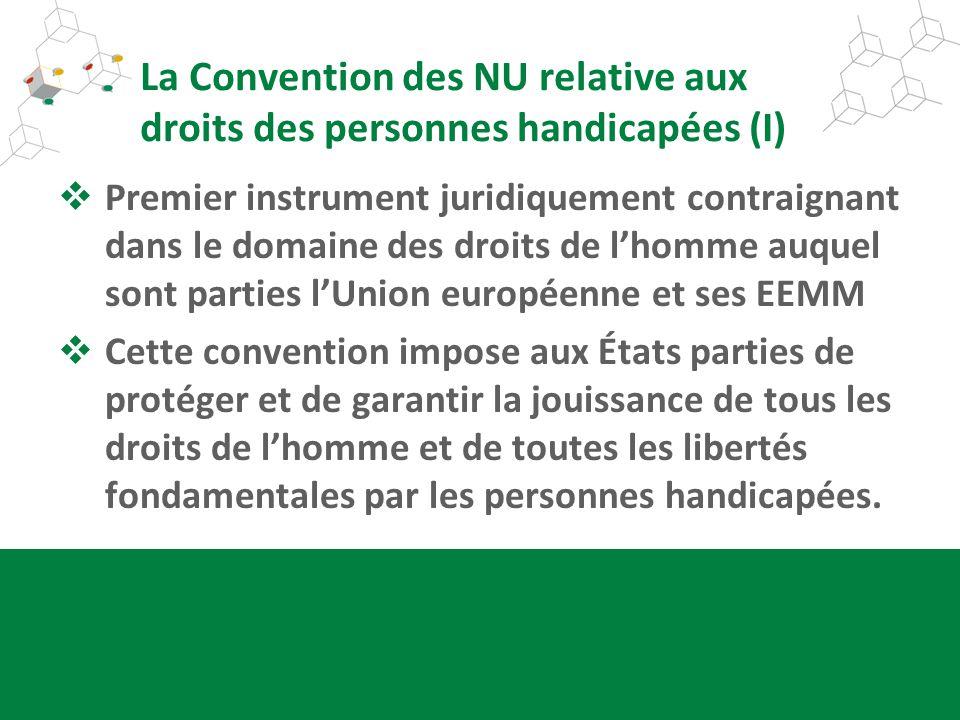 La Convention des NU relative aux droits des personnes handicapées (I) Premier instrument juridiquement contraignant dans le domaine des droits de lho