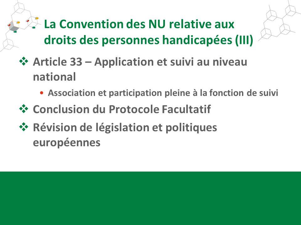 La Convention des NU relative aux droits des personnes handicapées (III) Article 33 – Application et suivi au niveau national Association et participa