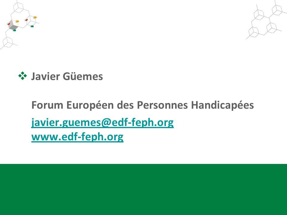 Javier Güemes Forum Européen des Personnes Handicapées javier.guemes@edf-feph.orgjavier.guemes@edf-feph.org www.edf-feph.org www.edf-feph.org