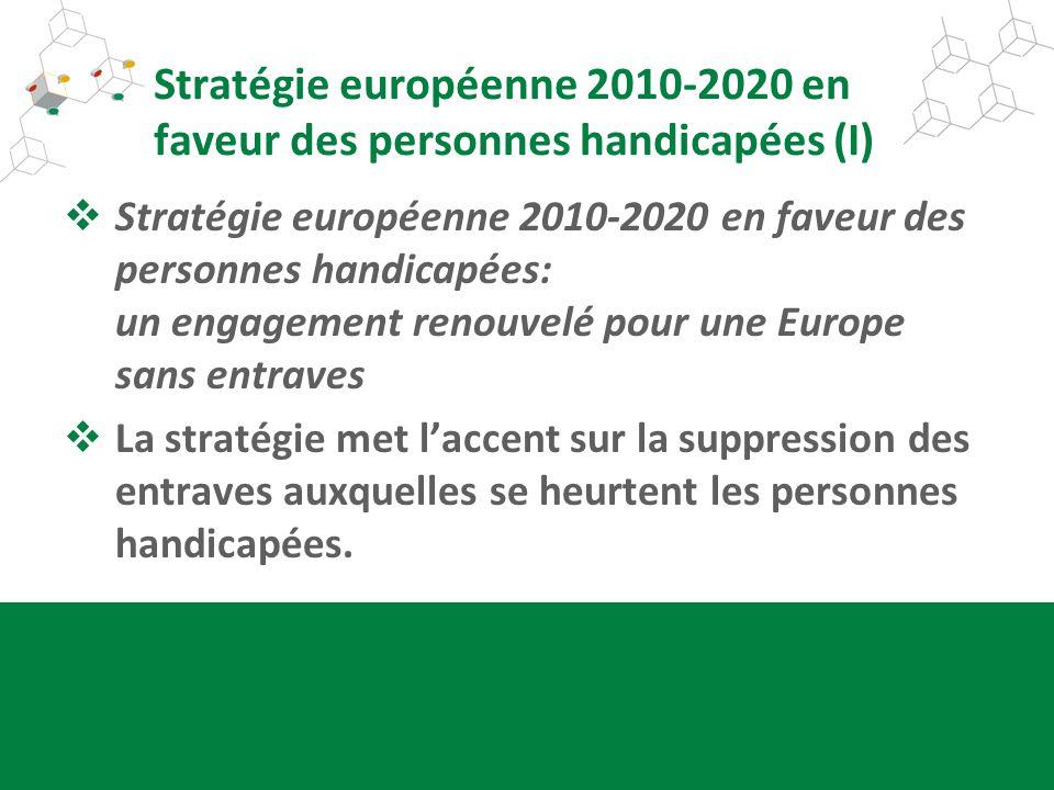 Stratégie européenne 2010-2020 en faveur des personnes handicapées (I) Stratégie européenne 2010-2020 en faveur des personnes handicapées: un engageme