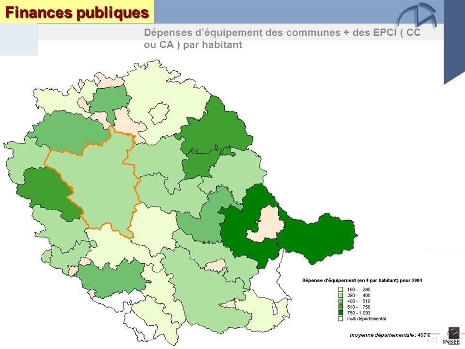 Page 21 Le Tarn : enjeux et perspectives DRAF DRE DIREN INSEEseptembre 2005 Finances publiques Dépenses déquipement des communes + des EPCI ( CC ou CA ) par habitant moyenne départementale : 407
