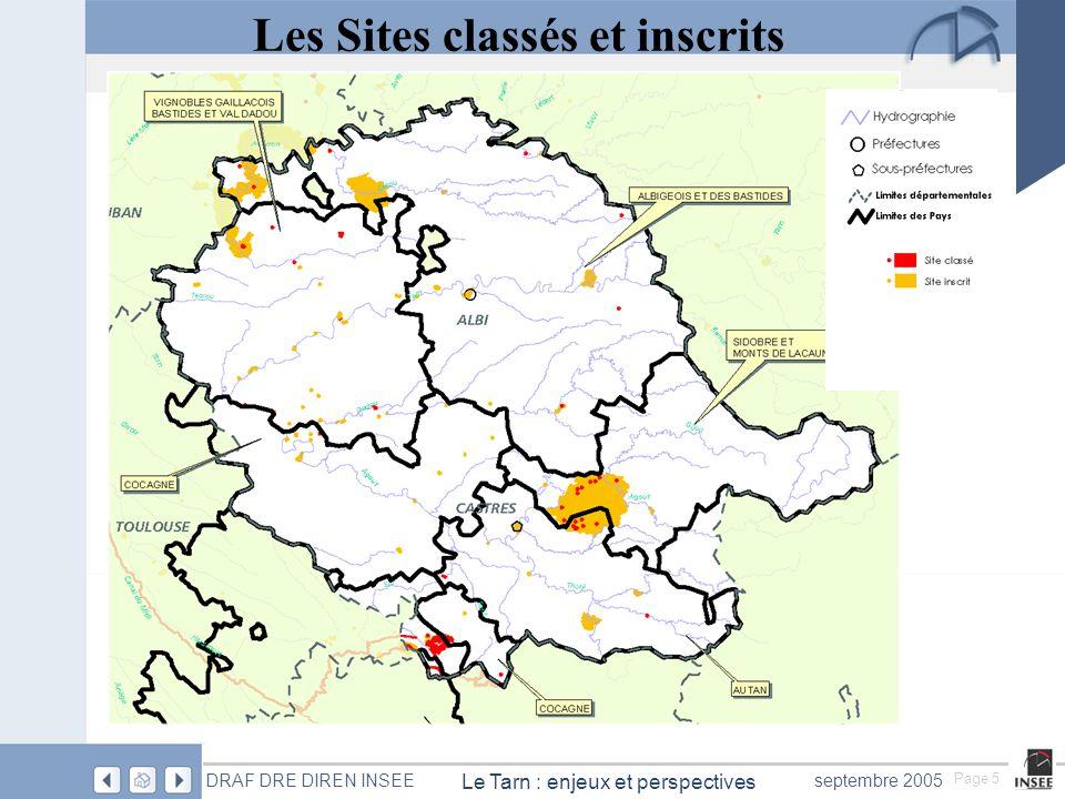 Page 5 Le Tarn : enjeux et perspectives DRAF DRE DIREN INSEEseptembre 2005 Les Sites classés et inscrits