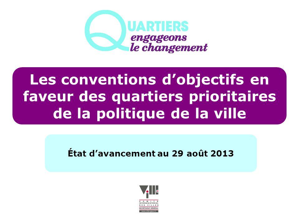 Les conventions dobjectifs en faveur des quartiers prioritaires de la politique de la ville État davancement au 29 août 2013