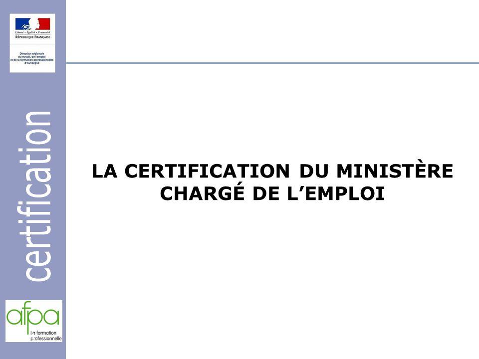 1 LA CERTIFICATION DU MINISTÈRE CHARGÉ DE LEMPLOI