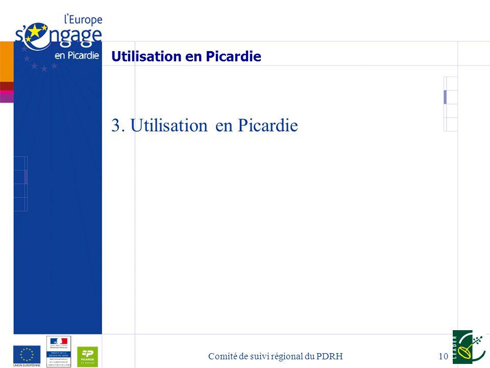 10 Utilisation en Picardie 3. Utilisation en Picardie Comité de suivi régional du PDRH