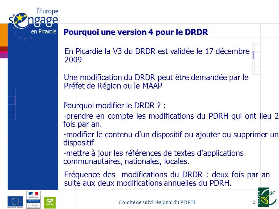 Comité de suivi régional du PDRH2 Pourquoi une version 4 pour le DRDR Une modification du DRDR peut être demandée par le Préfet de Région ou le MAAP Pourquoi modifier le DRDR .