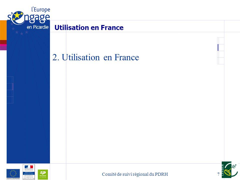 7 Utilisation en France 2. Utilisation en France Comité de suivi régional du PDRH
