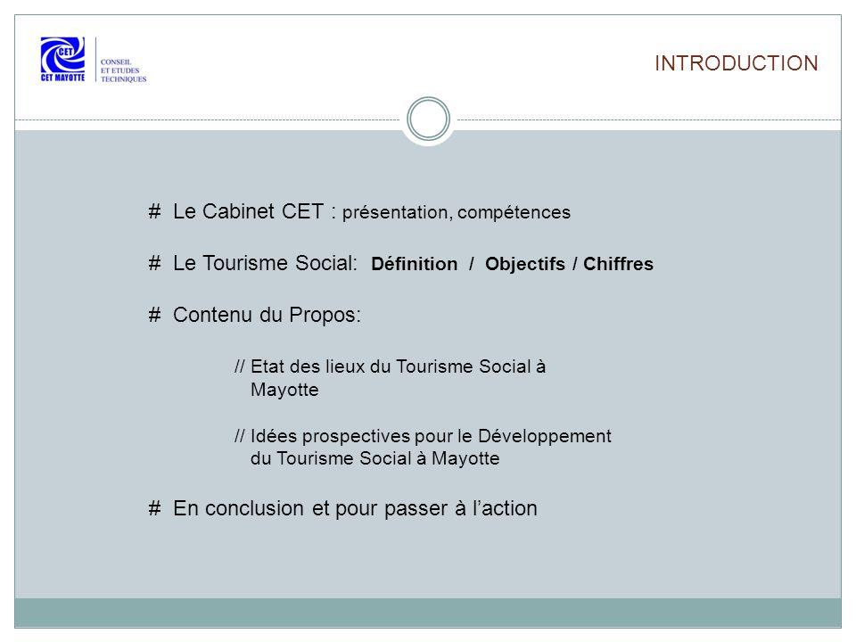 INTRODUCTION # Le Cabinet CET : présentation, compétences # Le Tourisme Social: Définition / Objectifs / Chiffres # Contenu du Propos: // Etat des lie