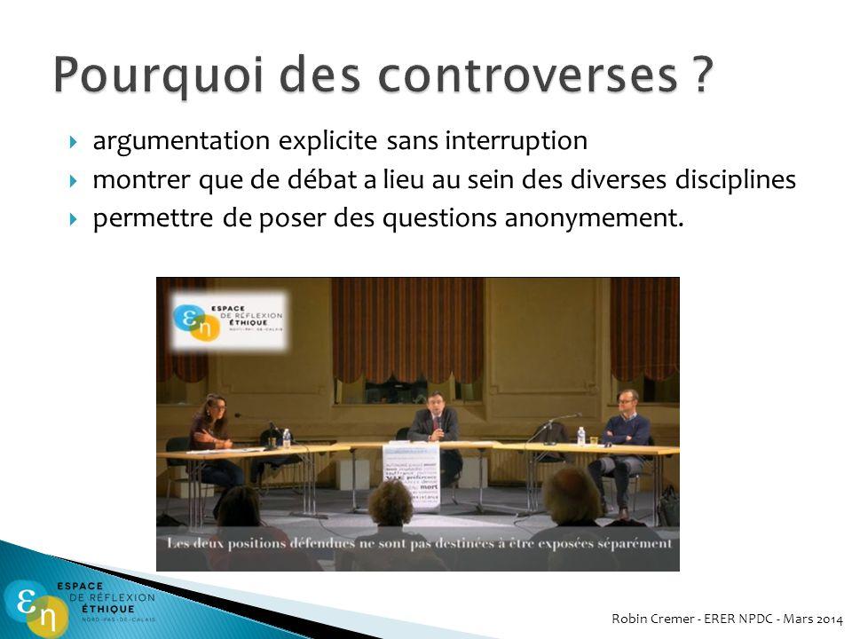 argumentation explicite sans interruption montrer que de débat a lieu au sein des diverses disciplines permettre de poser des questions anonymement.
