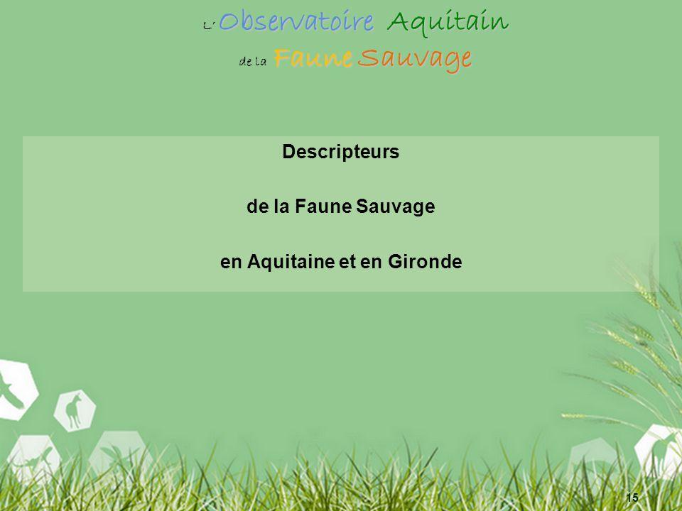 15 Descripteurs de la Faune Sauvage en Aquitaine et en Gironde ObservatoireAquitain Faune Sauvage L Observatoire Aquitain de la Faune Sauvage
